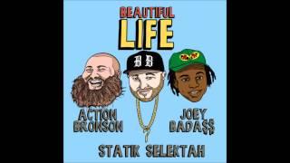 Statik Selektah - Beautiful Life (feat. Action Bronson & Joey Bada$$) (Lyrics)