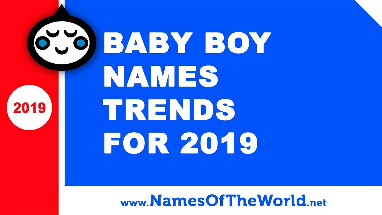 Baby boy names trends for 2019 - the best baby names - www.namesoftheworld.net