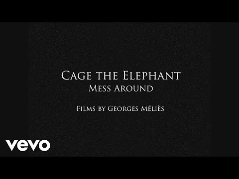 Mess Around (2015) (Song) by Cage The Elephant