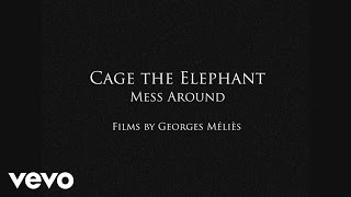 Mess Around de Cage the Elephant