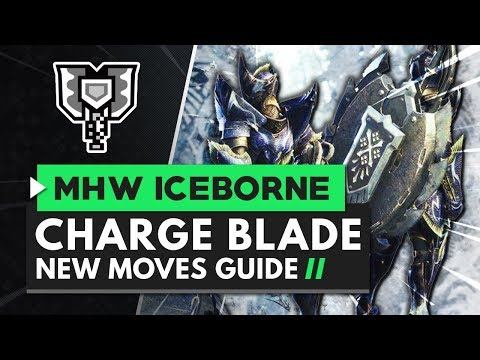 Monster Hunter World Iceborne | Charge Blade New Moves Guide