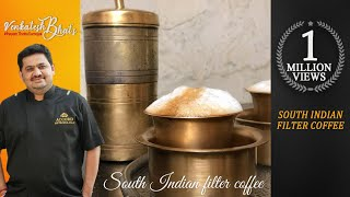 Venkatesh Bhat brews the traditional South Indian filter coffee | filter coffee