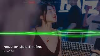 Liên Khúc Nhạc Trẻ Remix 2019 ♫ nonstop việt mix ♫ Lặng Lẽ Buông, Tướng Quân, lk nhạc trẻ remix 2019