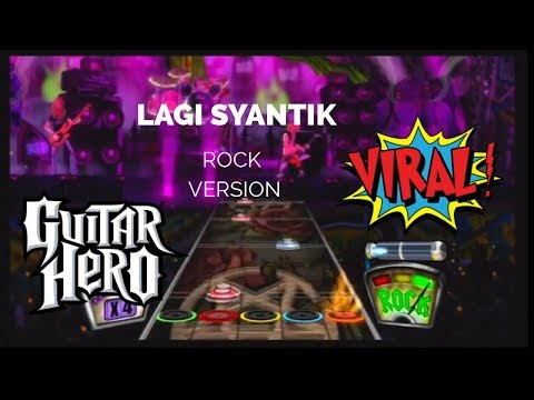Lagi Syantik (Rock Version) - GUITAR HERO Mp3