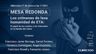 Mesa redonda: 'Los crímenes de lesa humanidad de ETA'  | EL MUNDO