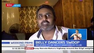 Belly Dancers Swoop: Police say they may be illegally in Kenya
