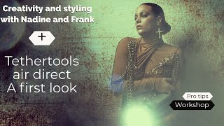 Tethertools air direct and creativity and styling workshop