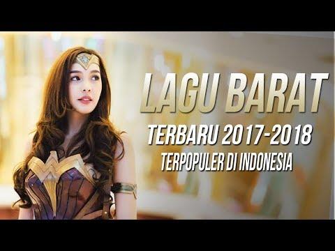 Lagu barat terbaru 2017   2018 terpopuler saat ini di indonesia   popular songs playlist colection