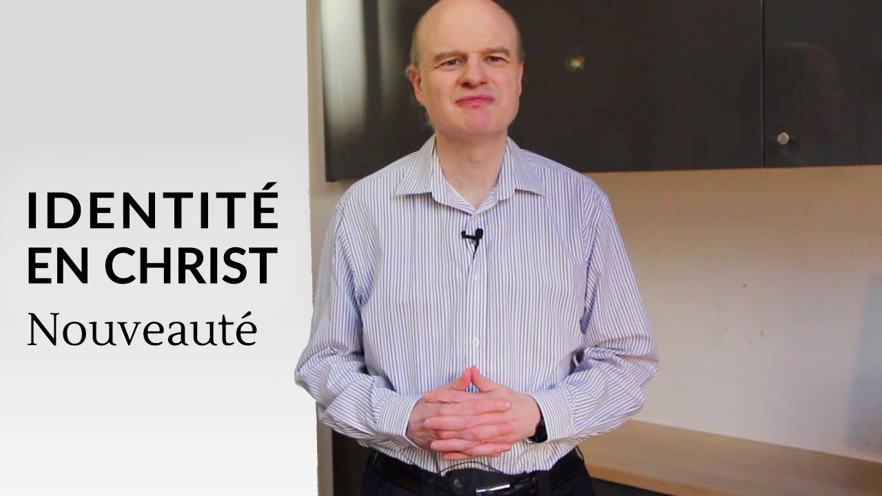 Identité en Christ : Nouveauté (2 Cor 5.17)
