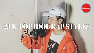 21 K-POP IDOL RAP STYLES (B.I, JACKSON, SUGA, ZELO, CHANGBIN AND MORE)  by Dicky