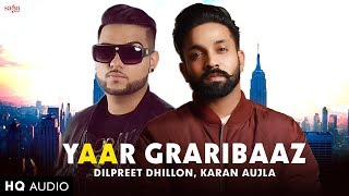 Dilpreet Dhillon | Karan Aujla | Full Song (HQ Audio) | Yaar Graribaaz | Punjabi Song | Dont Tell Me
