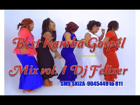 BEST OF KAMBA GOSPEL MIX VOL 1