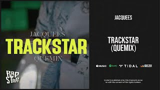 Jacquees - ''Track Star'' (QueMix 4)