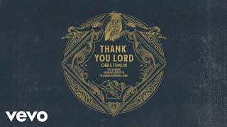 Chris Tomlin - Thank You Lord (Audio) Ft. Thomas Rhett, Florida Georgia Line