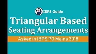 Triangular Based Seating Arrangements Asked In IBPS PO Mains 2018