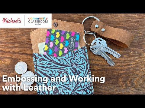 Online Class: Embossing and Working With Leather | Michaels