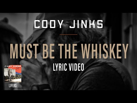 Cody Jinks - Must Be The Whiskey Lyric Video Mp3