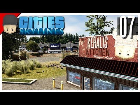 Cities Skylines - S3 Ep.07 : Walmart & The Keralis Kitchen!