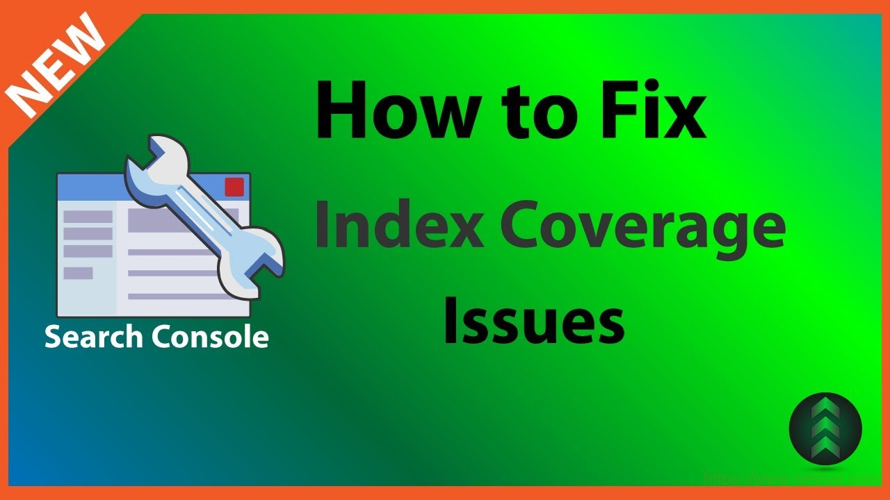 Fix New Search Console Index Coverage Issues