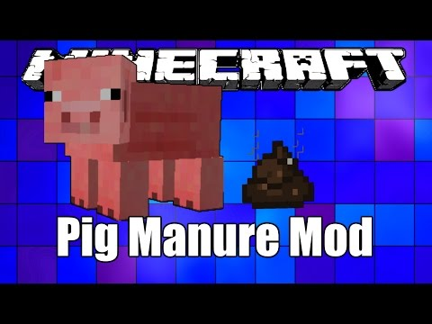 "Minecraft Mods:  "" Pig Manure Mod 1.11 """