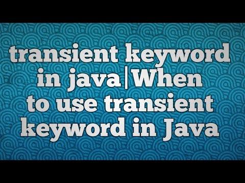 transient keyword in java|When to use transient keyword in Java