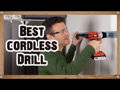 Best Cordless Drill Reviews 2017 – Pick The best Cordless Drill