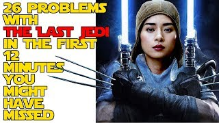26 Problems with Star Wars: The Last Jedi in the first 12 minutes you might have missed
