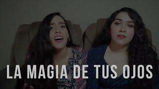 La Magia De Tus Ojos   Joss Favela (Danya Y Deborah Cover)
