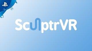 SculptrVR - Launch Trailer   PS VR