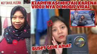 KLARIFIKASI MIFTAHUL HUSNA VIRAL KARENA VIDEO DI MOBIL!! COWO NYA BANYAK AMAT #part1 #vcslur