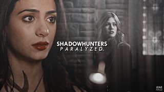 Shadowhunters- Paralyzed (2x01 & 2x02)