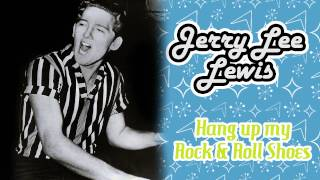 Jerry Lee Lewis - Hang Up My Rock & Roll Shoes