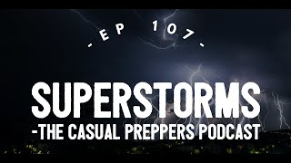 Superstorms - Ep 107