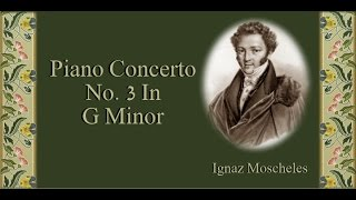 Moscheles - Piano Concerto No. 3 In G Minor Op  58