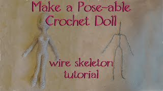 How To Make A Wire Skeleton For Your Dolls