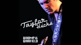 My Friend - Taylor Hicks  (Video)
