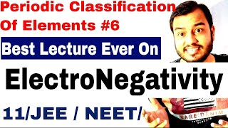 11 chap 3 | Periodic Table 07||Electronegativity IIT JEE || Electronegativity NEET ||