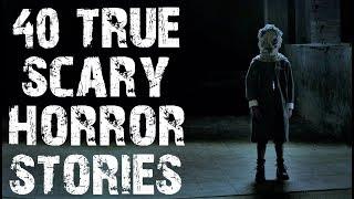 40 TRUE Terrifying & Disturbing Horror Stories   Mega Compilation   (Scary Stories)