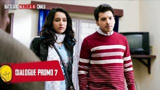 Presenting the dialogue promo 7 from Batti Gul Meter Chalu is an upcoming Indian Hindi film directed by Shree Narayan Singh and is produced by Bhushan Kumar, Krishan Kumar, Shree Narayan Singh, Nitin Chandrachud, Kusum Arora and Nishant Pitti. This movie is featuring Shahid Kapoor, Shraddha Kapoor, Divyendu Sharma and Yami Gautam in the lead roles. ___ Enjoy & stay connected with us! ► Subscribe to T-Series: http://bit.ly/TSeriesYouTube ► Like us on Facebook: https://www.facebook.com/tseriesmusic ► Follow us on Twitter: https://twitter.com/tseries ► Follow us on Instagram: http://bit.ly/InstagramTseries