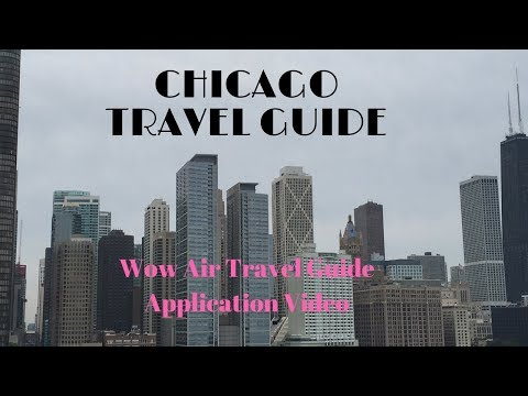 Chicago - Wow Air Travel Guide Application