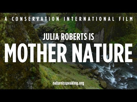 Nature Is Speaking - Julia Roberts is Mother Nature