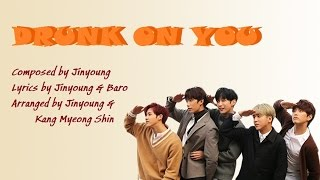 B1A4 - Drunk On You