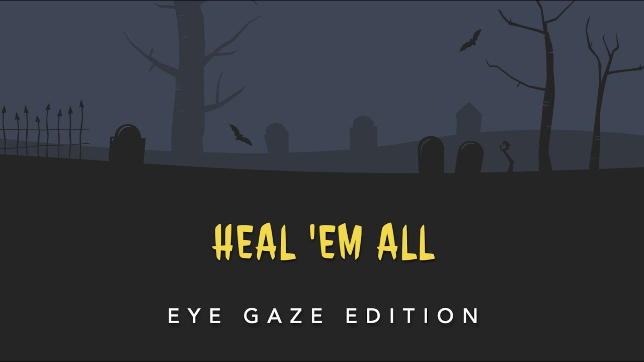 video placeholder for Heal 'em All - an eye gaze platform game