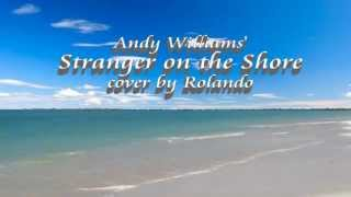 Stranger On The Shore - Andy Williams Cover