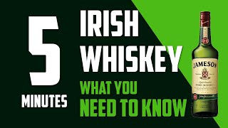 What You NEED To Know About Irish Whiskey (In 5 Minutes)