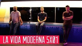 La Vida Moderna 5x01 | Más Cruda