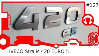 127 IVECO Stralis 420 EURO 5