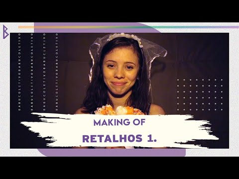 Making Of: Retalhos 1ª Temporada