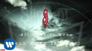 Slipknot - All Hope Is Gone (Audio)