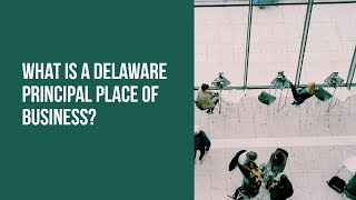 What is a Delaware Principal Place of Business?